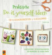 Praktische Do-it-yourself-Ideen für Klassenorganisation & Klassenzimmer