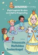 Prinzessin Mathildas Zauberkugel
