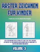 Einfaches Zeichenbuch für Kinder (Raster zeichnen für Kinder - Volume 3)