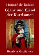 Glanz und Elend der Kurtisanen (Großdruck)