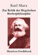 Zur Kritik der Hegelschen Rechtsphilosophie (Großdruck)