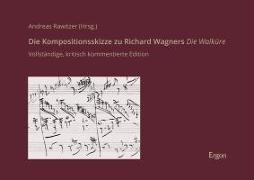 """Die Kompositionsskizze zu Richard Wagners """"Die Walküre"""""""