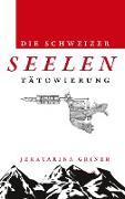 Die Schweizer Seelentätowierung