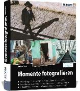 Momente fotografieren: Streetfotografie