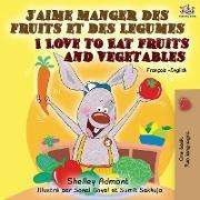 J'aime manger des fruits et des legumes I Love to Eat Fruits and Vegetables