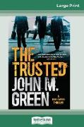The Trusted (16pt Large Print Edition)