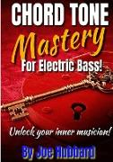 Chord Tone Mastery for Electric Bass