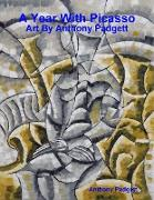 A Year With Picasso - Art By Anthony Padgett