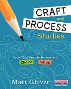 Craft and Process Studies: Units That Provide Writers with Choice of Genre