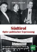 Südtirol - Opfer politischer Erpressung