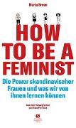 How To Be A Feminist - Die Power skandinavischer Frauen und was wir von ihnen lernen können