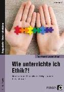 Wie unterrichte ich Ethik?!
