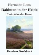 Dahinten in der Heide (Großdruck)