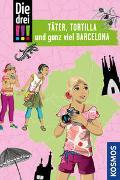 Die drei !!!, Täter, Tortilla und ganz viel Barcelona