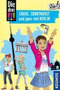 Die drei !!!, Chaos, Currywurst und ganz viel Berlin
