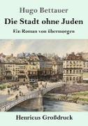 Die Stadt ohne Juden (Großdruck)