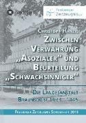 """Zwischen Verwahrung """"Asozialer"""" und Beurteilung """"Schwachsinniger"""""""