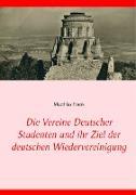 Die Vereine Deutscher Studenten und ihr Ziel der deutschen Wiedervereinigung