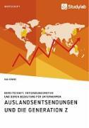 Auslandsentsendungen und die Generation Z. Bereitschaft, Entsendungsmotive und deren Bedeutung für Unternehmen