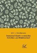 Immanuel Kant's vermischte Schriften und Briefwechsel