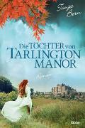 Die Töchter von Tarlington Manor