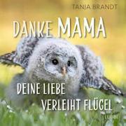 Danke Mama, deine Liebe verleiht Flügel