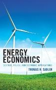 Energy Economics: Science, Policy, and Economic Applications