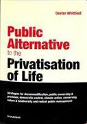 Public Alternative to the Privatisation of Life