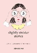 55 Slightly Sinister Stories
