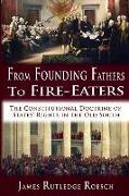 From Founding Fathers to Fire Eaters: The Constitutional Doctrine of States' Rights in the Old South