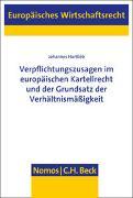 Verpflichtungszusagen im europäischen Kartellrecht und der Grundsatz der Verhältnismäßigkeit