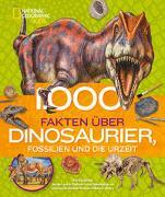 1000 Fakten über Dinosaurier, Fossilien und die Urzeit