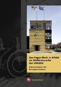 Das Fagus-Werk in Alfeld als Weltkulturerbe der UNESCO