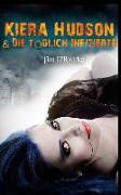 Kiera Hudson & Die tödlich Infizierte: (Buch Zwei der dritten Staffel der Kiera Hudson-Reihe)