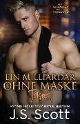 Ein Milliardär ohne Maske Jason: : Ein Milliardär voller Leidenschaft, Buch 6 (German Edition)