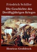 Die Geschichte des Dreißigjährigen Krieges (Großdruck)