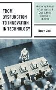 From Dysfunction to Innovation in Technology: Overcoming Critical Infrastructure and Organizational Dynamics in Education