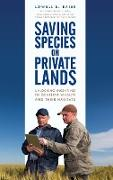 Saving Species on Private Lands: Unlocking Incentives to Conserve Wildlife and Their Habitats