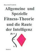 Allgemeine und Spezielle Fitness-Theorie und die Raute der Intelligenz