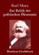 Zur Kritik der politischen Ökonomie (Großdruck)