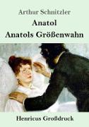 Anatol / Anatols Größenwahn (Großdruck)