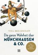 Die ganze Wahrheit über Münchhausen & Co