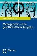 Management - eine gesellschaftliche Aufgabe