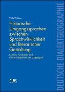 Historische Umgangssprachen zwischen Sprachwirklichkeit und literarischer Gestaltung