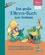 ELTERN-Bücher: Das große ELTERN-Buch zum Vorlesen