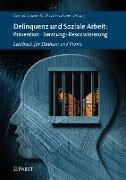 Delinquenz und Soziale Arbeit: Prävention · Beratung · Resozialisierung