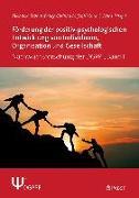 Förderung der positiv-psychologischen Entwicklung von Individuum, Organisation und Gesellschaft