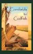 Cornfields to Codfish: Musings