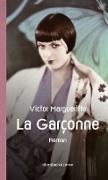 La Garçonne. Die Aussteigerin
