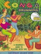 Conga Drumming: A Beginner's Guide to Playing with Time [With CD]